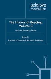 The History of Reading, Volume 3 - Methods, Strategies, Tactics ebook by
