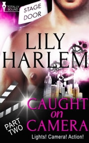Caught on Camera: Part Two ebook by Lily  Harlem