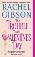 The Trouble With Valentine's Day ebook by