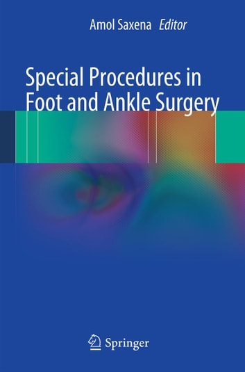 Special Procedures in Foot and Ankle Surgery ebook by