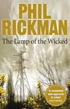 The Lamp of the Wicked ebook by Phil Rickman