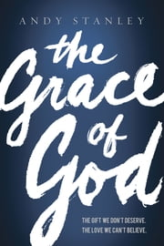 The Grace of God ebook by Andy Stanley