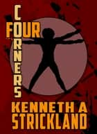 Four Corners ebook by Kenneth A. Strickland