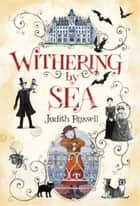 Withering-by-Sea ebook by Judith Rossell,Judith Rossell