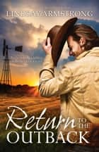 Return To The Outback/When Enemies Marry/The Unexpected Husband/The Constantin Marriage ebook by LINDSAY ARMSTRONG