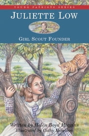 Juliette Low - Girl Scout Founder ebook by Helen Boyd Higgins,Cathy Morrison