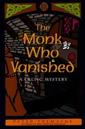The Monk Who Vanished - A Celtic Mystery ebook by Peter Tremayne