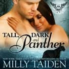 Tall, Dark and Panther audiobook by Milly Taiden