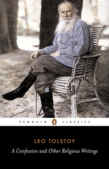 A Confession and Other Religious Writings ebook by Leo Tolstoy