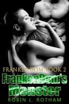FrankenDom's Monster, FrankenDom Book 2 ebook by Robin L. Rotham