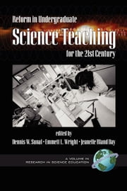 Reform in Undergraduate Science Teaching for the 21st Century: A Volume in Research in Science Education ebook by Guadarrama, Irma N.