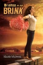 Brianna on the Brink ebook by Nicole McInnes