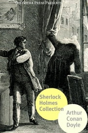 The Sherlock Holmes Collection ebook by Arthur Conan Doyle