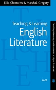 Teaching and Learning English Literature ebook by Professor Ellie Chambers,Dr Marshall Gregory