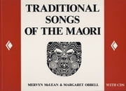 Traditional Songs of the Maori ebook by Mervyn McLean,Margaret Orbell