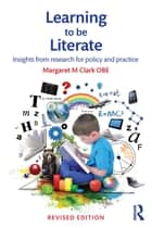 Learning to be Literate ebook by Margaret M Clark