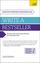 Masterclass: Write a Bestseller - How to plan, write and publish a bestselling work of fiction ebook by Jacq Burns