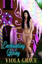 Enchanting Spring ebook by Viola Grace