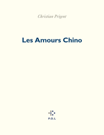Les Amours Chino ebook by Christian Prigent