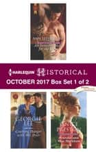 Harlequin Historical October 2017 - Box Set 1 of 2 - An Anthology ebook by Ann Lethbridge, Georgie Lee, Janice Preston