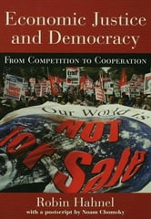 Economic Justice and Democracy - From Competition to Cooperation ebook by Robin Hahnel