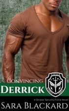 Convincing Derrick - A Sweet Romantic Suspense ebook by Sara Blackard
