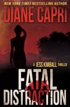 Fatal Distraction ebook by Diane Capri