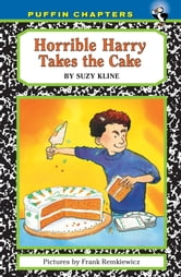 Horrible Harry Takes the Cake ebook by Suzy Kline