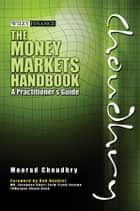 The Money Markets Handbook - A Practitioner's Guide ebook by Moorad Choudhry, Bob Beehler