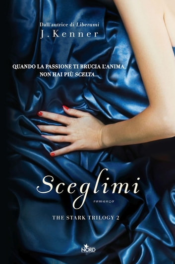 Sceglimi - The Stark Trilogy 2 ebook by J. Kenner