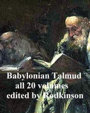 The Babylonian Talmud, all 20 volumes in a single file ebook by Anonymous,Michael Rodkinson