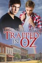 Trapped in Oz ebook by Andrew Grey
