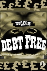 You Can Be Debt Free ebook by Sobaca