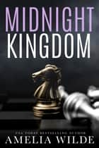 Midnight Kingdom ebook by Amelia Wilde