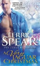 A Very Jaguar Christmas eBook by Terry Spear