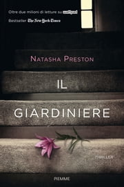 Il giardiniere ebook by Natasha Preston
