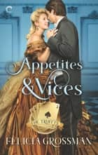 Appetites & Vices - A Jewish Victorian Historical Romance ebook by Felicia Grossman