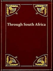 Through South Africa [Illustrated] ebook by Henry M. Stanley