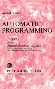 Annual Review in Automatic Programming: International Tracts in Computer Science and Technology and Their Application, Vol. 2 ebook by Goodman, Richard