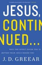 Jesus, Continued… ebook by J.D. Greear