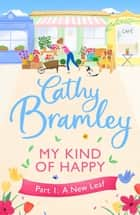 My Kind of Happy - Part One - A new feel-good, funny serial from the Sunday Times bestseller ebook by Cathy Bramley