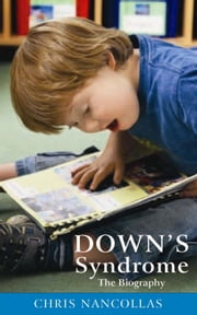 Down's Syndrome - The Biography ebook by Chris Nancollas
