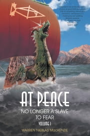 At Peace - No Longer a Slave to Fear ebook by Warren Nieblas MacKenzie