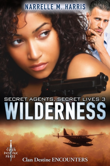 Secret Agents, Secret Lives 3: Wilderness ebook by Narrelle M Harris
