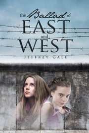 The Ballad of East and West ebook by Jeffrey Gale