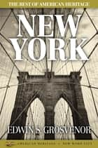 The Best of American Heritage: New York ebook by Edwin S. Grosvenor