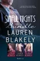 Sinful Nights Bundle - Books 1 - 3 ebook by Lauren Blakely