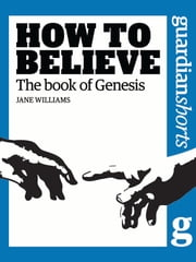 The Book of Genesis - How to Believe ebook by Jane Williams