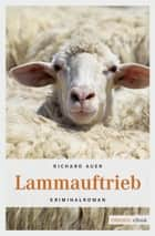 Lammauftrieb - Kriminalroman ebook by Richard Auer
