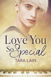 Love You So Special ebook by Tara Lain